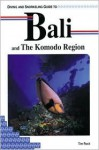Diving and Snorkeling Guide to Bali and the Komodo Region - Tim Rock