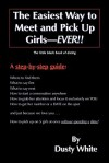 The Easiest Way to Meet and Pick Up Girls - Ever!! - Dusty White
