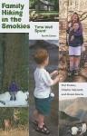 Family Hiking in the Smokies: Time Well Spent - Hal Hubbs, Charles Maynard, David Morris