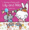 Having a Party with Lily and Milo - Pauline Oud