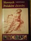 Sławnych Polaków choroby - Ludwik Stomma