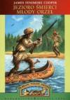 Jezioro śmierci. Młody Orzeł - James Fenimore Cooper