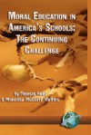 Moral Education in America's Schools: The Continuing Challenge (Hc) - Thomas C. Hunt