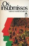 Os Insubmissos - Urbano Tavares Rodrigues