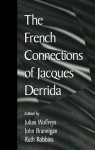 The French Connections of Jacques Derrida - Julian Wolfreys, John Brannigan, Ruth Robbins