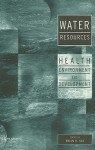 Water Resources: Health Environment and Development - Brian Kay