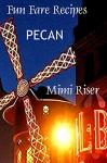 Fun Fare Recipes: Pecan (Fun Fare Favorites) - Mimi Riser