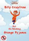 Billy Crabtree and His Amazing Orange Pyjamas - Thomas Nwafor, Alex Graham