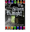 The Silver Knight - Kate Cotoner