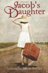 Jacob's Daughter: Book 1 - Samantha Jillian Bayarr