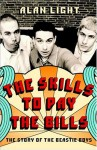 The Skills to Pay the Bills: The Story of the Beastie Boys - Alan Light