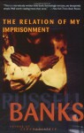 Relation of My Imprisonment - Russell Banks, Arturo Patten
