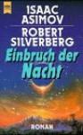 Einbruch Der Nacht: Roman - Isaac Asimov, Robert Silverberg