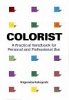 Colorist: A Practical Handbook for Personal and Professional Use - Shigenobu Kobayashi, Leza Lowitz