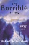 "The Borrible Trilogy: ""The Borribles"", ""The Borribles Go for Broke"", ""Across the Dark Metropolis"" - Michael De Larrabeiti"