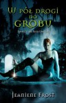 W pół drogi do grobu (Night Huntress #1) - Jeaniene Frost