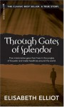 Through Gates of Splendor - Elisabeth Elliot