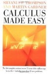 Calculus Made Easy - Silvanus Phillips Thompson, Martin Gardner