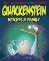 Quackenstein Hatches a Family - Sudipta Bardhan-Quallen, Brian T. Jones