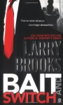Bait and Switch - Larry Brooks