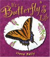 It's a Butterfly's Life - Irene Kelly