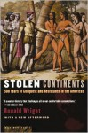 Stolen Continents: 500 Years of Conquest and Resistance in the Americas - Ronald Wright