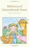 Rebecca of Sunnybrook Farm (Wordsworth Children's Classics) (Wordsworth Classics) - Kate Douglas Wiggin
