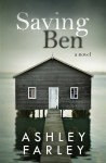 Saving Ben - Ashley Farley
