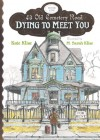 Dying to Meet You - Kate Klise, M. Sarah Klise