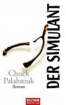 Der Simulant - Chuck Palahniuk
