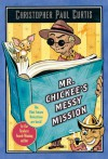 Mr. Chickee's Messy Mission - Christopher Paul Curtis