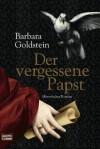 Der vergessene Papst: Historischer Roman (German Edition) - Barbara Goldstein