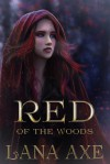 Red of the Woods - Lana Axe