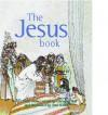 The Jesus Book: 40 Bible Stories - Lavonne Neff, Toni Goffe