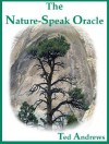 The Nature-Speak Oracle [With 60 Full-Color Oracle Cards] - Ted Andrews