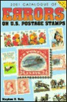 Catalogue of Errors on U.S. Postage Stamps - Stephen R. Datz