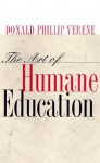 The Art of Humane Education: A Passion for Resistance: - Donald Phillip Verene