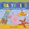 Crafty Kids - Rosie Hankin