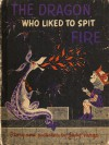 Dragon Who Liked to Spit Fire - Judy Varga