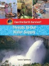 Threats to Our Water Supply - Louise Spilsbury