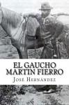 El Gaucho Martin Fierro - José Hernández