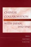 Chinese Collaboration with Japan, 1932-1945: The Limits of Accommodation - David B. Barrett
