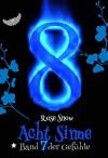 """Acht Sinne: Band 7 der Gefühle (""""8 Sinne"""" Fantasy-Saga) - Rose Snow"""