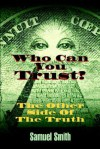 Who Can You Trust: The Other Side of the Truth - Samuel Smith