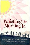 Whistling the Morning in: New Poems - Lillian Morrison