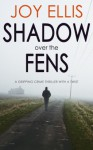 Shadow over the Fens - Joy Ellis