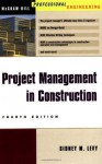 Project Management in Construction (Mcgraw-Hill Professional Engineering) - Sidney M. Levy
