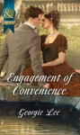 Engagement of Convenience (Mills & Boon Historical) - Georgie Lee