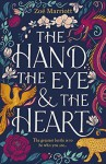 The Hand, the Eye and the Heart - Zoë Marriott