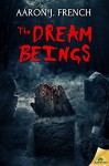 The Dream Beings - Aaron J. French